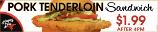 Pork Tenderlion Sandwich $1.99