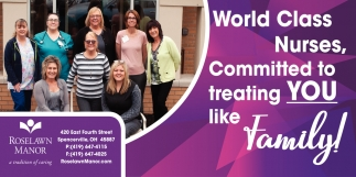 World Class Nurses, Committed to Treating You Like Family!