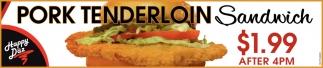 Pork Tenderloin Sandwich - $1.99 after 4PM