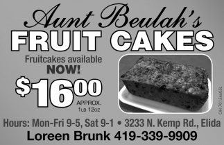 Fruitcakes available Now $16.00